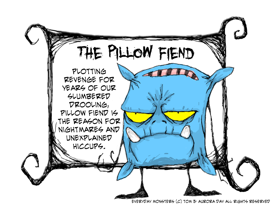The Pillow Fiend